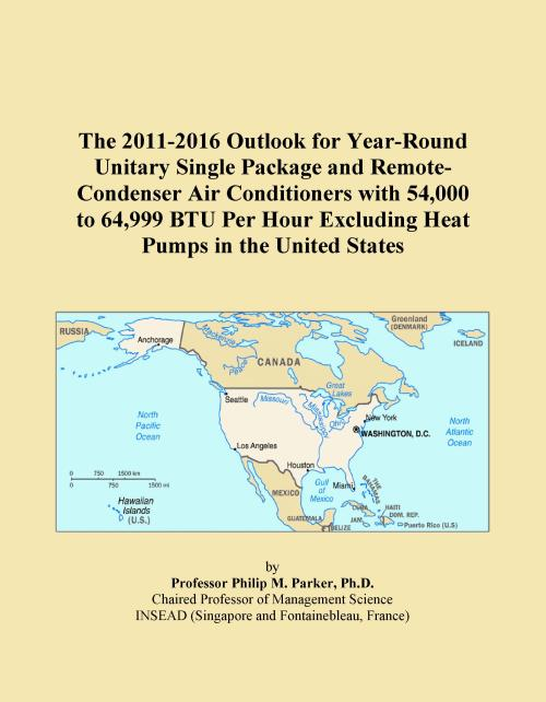 The 2011-2016 Outlook for Year-Round Unitary Single Package and Remote-Condenser Air Conditioners with 54,000 to 64,999 BTU Per Hour Excluding Heat Pumps in the United States - Product Image