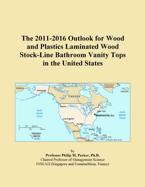 The 2011-2016 Outlook for Wood and Plastics Laminated Wood Stock-Line Bathroom Vanity Tops in the United States - Product Image