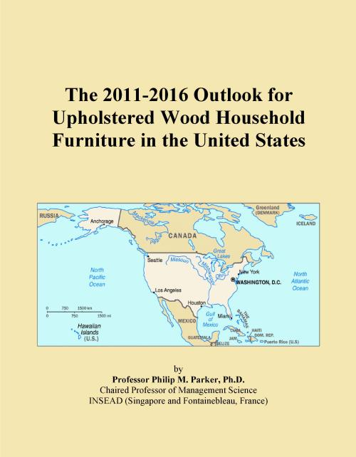 The 2011-2016 Outlook for Upholstered Wood Household Furniture in the United States - Product Image