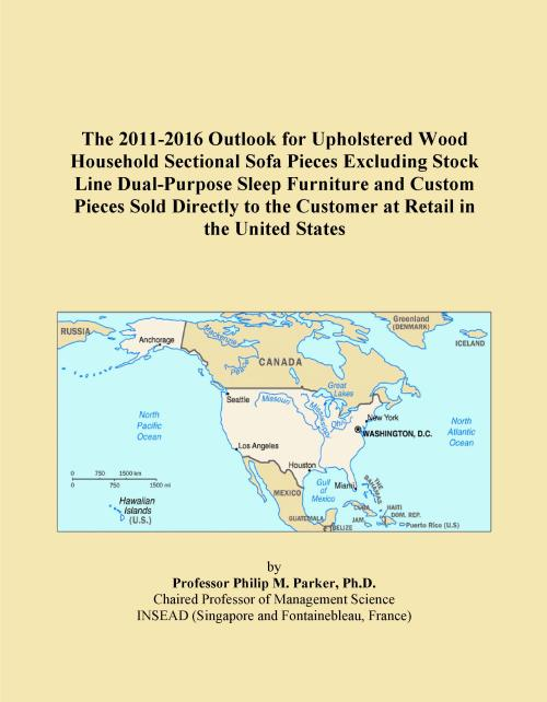 The 2011-2016 Outlook for Upholstered Wood Household Sectional Sofa Pieces Excluding Stock Line Dual-Purpose Sleep Furniture and Custom Pieces Sold Directly to the Customer at Retail in the United States - Product Image