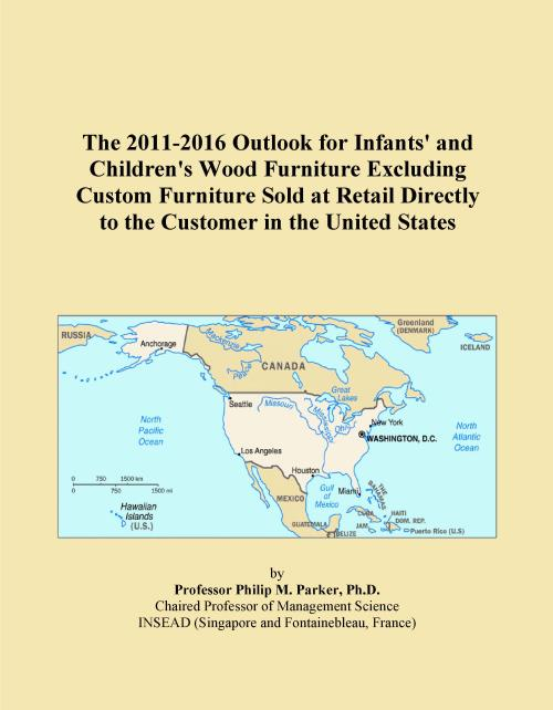 The 2011-2016 Outlook for Infants' and Children's Wood Furniture Excluding Custom Furniture Sold at Retail Directly to the Customer in the United States - Product Image