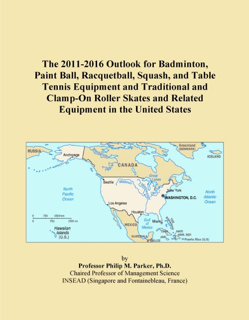 The 2011-2016 Outlook for Badminton, Paint Ball, Racquetball, Squash, and Table Tennis Equipment and Traditional and Clamp-On Roller Skates and Related Equipment in the United States - Product Image
