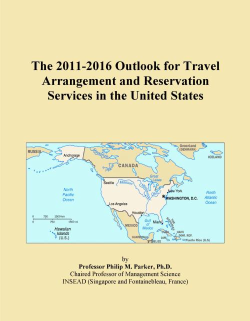 The 2011-2016 Outlook for Travel Arrangement and Reservation Services in the United States - Product Image