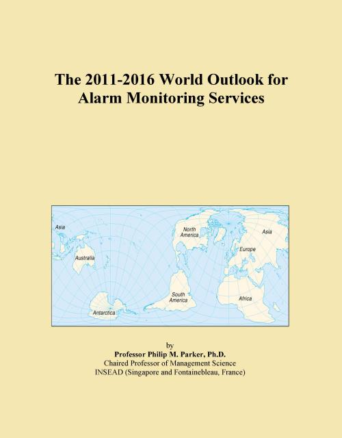 The 2011-2016 World Outlook for Alarm Monitoring Services - Product Image
