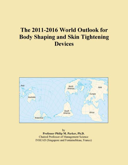 The 2011-2016 World Outlook for Body Shaping and Skin Tightening Devices - Product Image