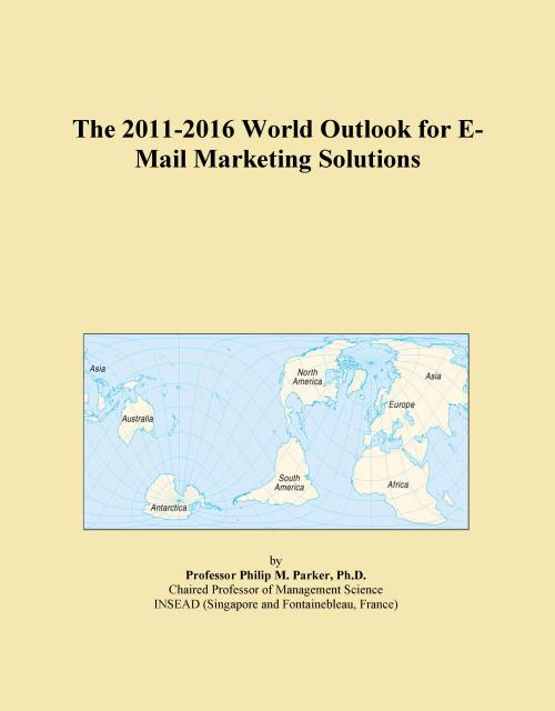The 2011-2016 World Outlook for E-Mail Marketing Solutions - Product Image