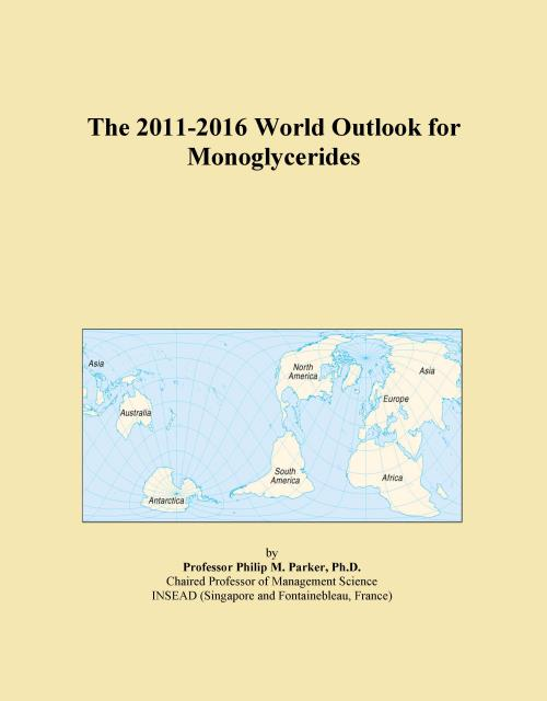 The 2011-2016 World Outlook for Monoglycerides - Product Image