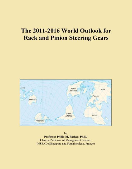 The 2011-2016 World Outlook for Rack and Pinion Steering Gears - Product Image