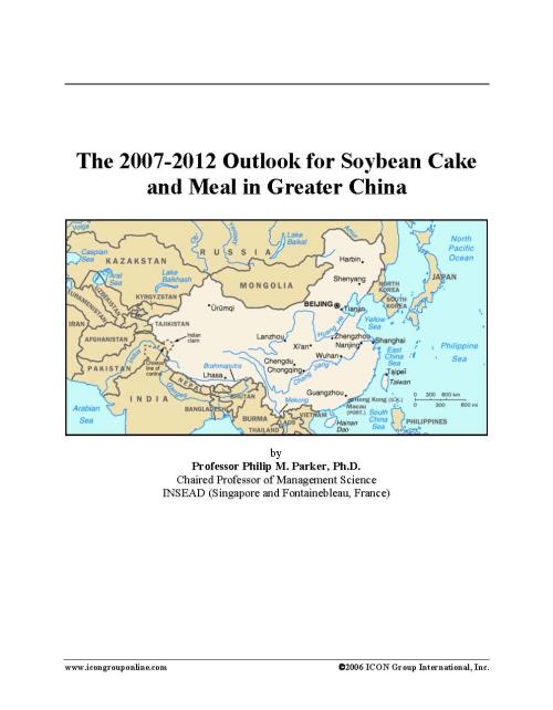 The 2007-2012 Outlook for Soybean Cake and Meal in Greater China - Product Image