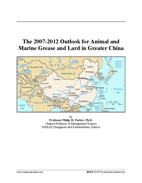 The 2007-2012 Outlook for Animal and Marine Grease and Lard in Greater China - Product Image