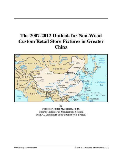The 2007-2012 Outlook for Non-Wood Custom Retail Store Fixtures in Greater China - Product Image