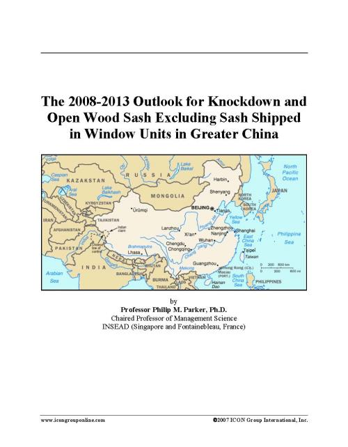 The 2008-2013 Outlook for Knockdown and Open Wood Sash Excluding Sash Shipped in Window Units in Greater China - Product Image