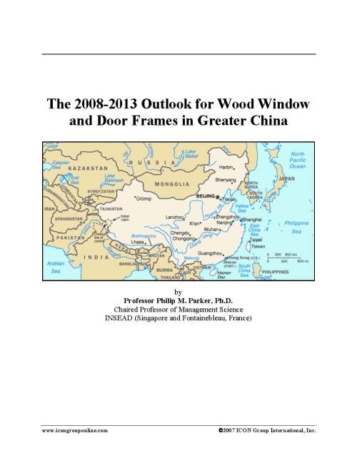 The 2008-2013 Outlook for Wood Window and Door Frames in Greater China - Product Image