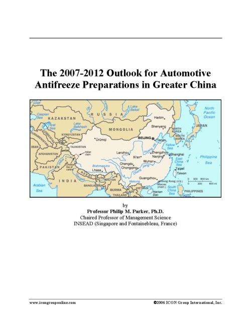 The 2007-2012 Outlook for Automotive Antifreeze Preparations in Greater China - Product Image