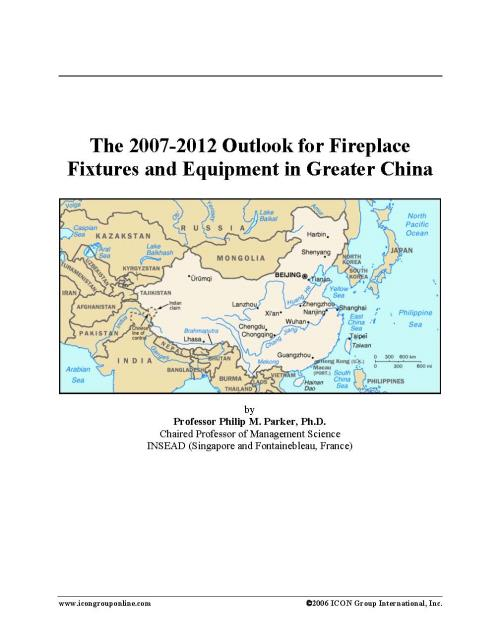 The 2007-2012 Outlook for Fireplace Fixtures and Equipment in Greater China - Product Image