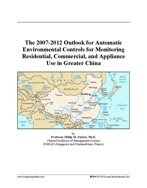 The 2007-2012 Outlook for Automatic Environmental Controls for Monitoring Residential, Commercial, and Appliance Use in Greater China - Product Image