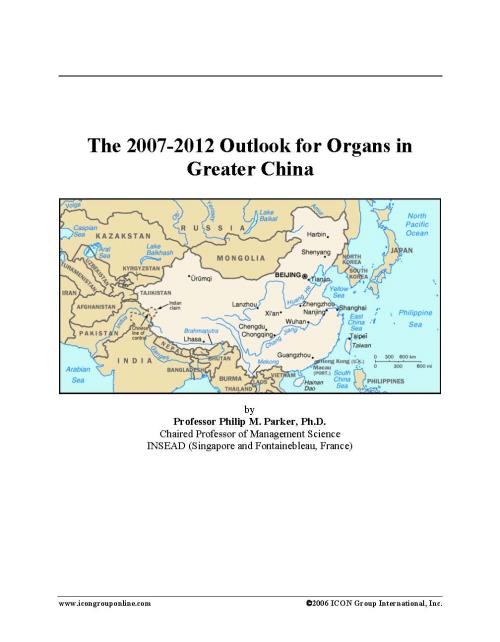 The 2007-2012 Outlook for Organs in Greater China - Product Image