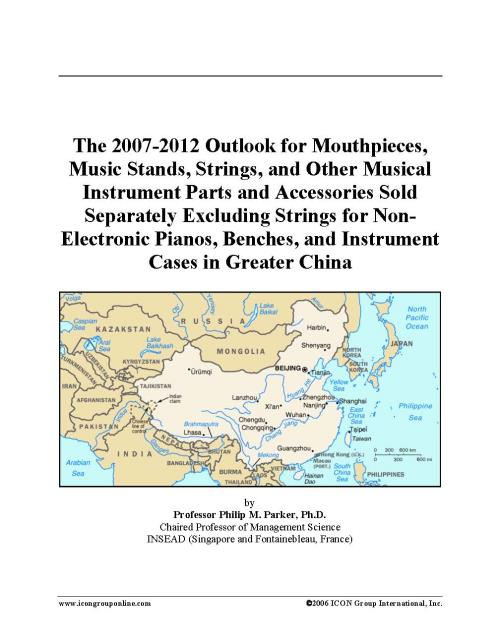 The 2007-2012 Outlook for Mouthpieces, Music Stands, Strings, and Other Musical Instrument Parts and Accessories Sold Separately Excluding Strings for Non-Electronic Pianos, Benches, and Instrument Cases in Greater China - Product Image