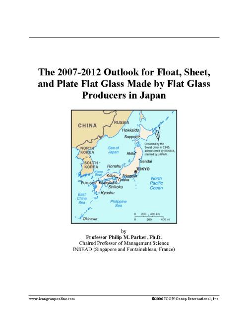 The 2007-2012 Outlook for Float, Sheet, and Plate Flat Glass Made by Flat Glass Producers in Japan - Product Image