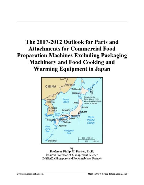 The 2007-2012 Outlook for Parts and Attachments for Commercial Food Preparation Machines Excluding Packaging Machinery and Food Cooking and Warming Equipment in Japan - Product Image