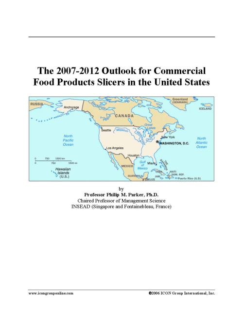 The 2007-2012 Outlook for Commercial Food Products Slicers in the United States - Product Image