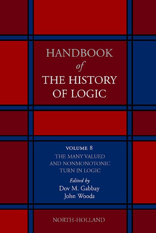 The Many Valued and Nonmonotonic Turn in Logic, Vol 8. Handbook of the History of Logic - Product Image