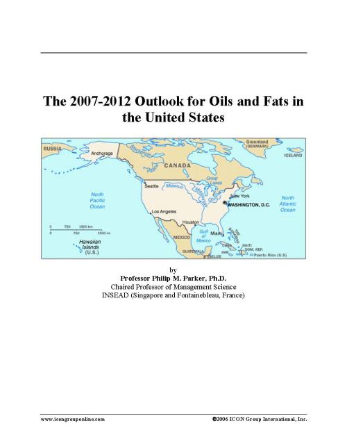 The 2007-2012 Outlook for Oils and Fats in the United States - Product Image