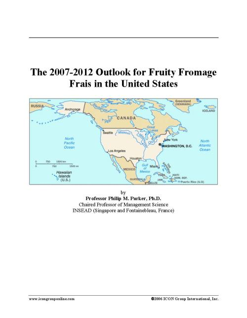 The 2007-2012 Outlook for Fruity Fromage Frais in the United States - Product Image