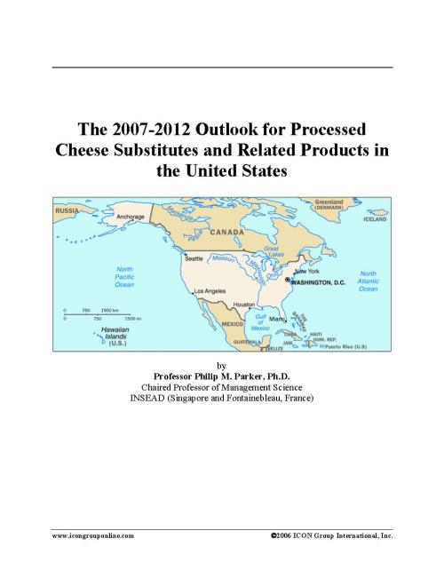 The 2007-2012 Outlook for Processed Cheese Substitutes and Related Products in the United States - Product Image