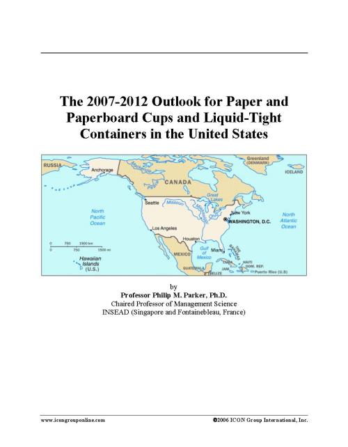 The 2007-2012 Outlook for Paper and Paperboard Cups and Liquid-Tight Containers in the United States - Product Image