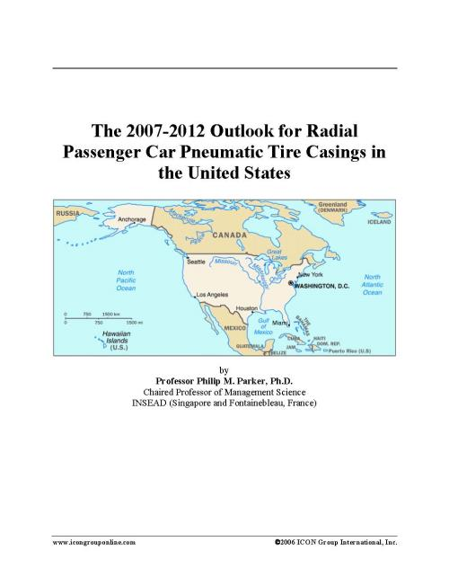 The 2007-2012 Outlook for Radial Passenger Car Pneumatic Tire Casings in the United States - Product Image