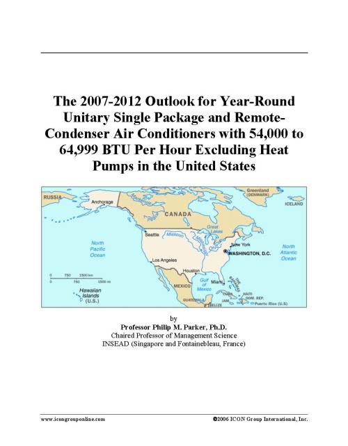 The 2007-2012 Outlook for Year-Round Unitary Single Package and Remote-Condenser Air Conditioners with 54,000 to 64,999 BTU Per Hour Excluding Heat Pumps in the United States - Product Image