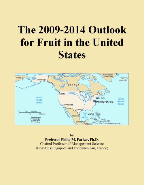 The 2009-2014 Outlook for Fruit in the United States - Product Image
