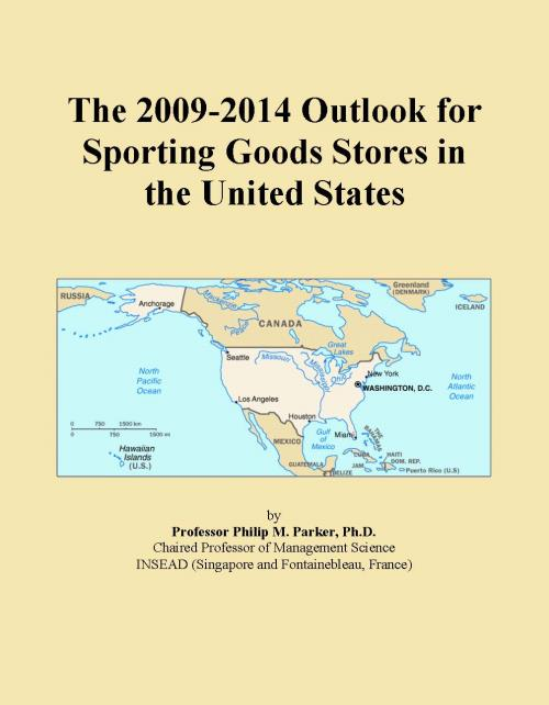 The 2009-2014 Outlook for Sporting Goods Stores in the United States - Product Image