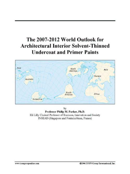 The 2007-2012 World Outlook for Architectural Interior Solvent-Thinned Undercoat and Primer Paints - Product Image