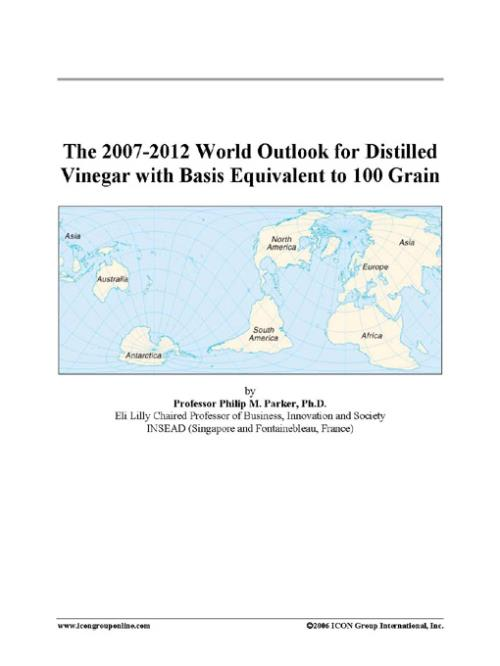 The 2007-2012 World Outlook for Distilled Vinegar with Basis Equivalent to 100 Grain - Product Image