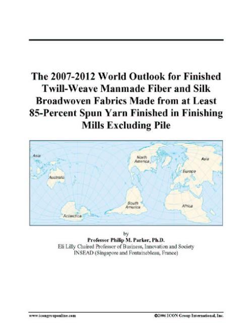 The 2007-2012 World Outlook for Finished Twill-Weave Manmade Fiber and Silk Broadwoven Fabrics Made from at Least 85-Percent Spun Yarn Finished in Finishing Mills Excluding Pile - Product Image