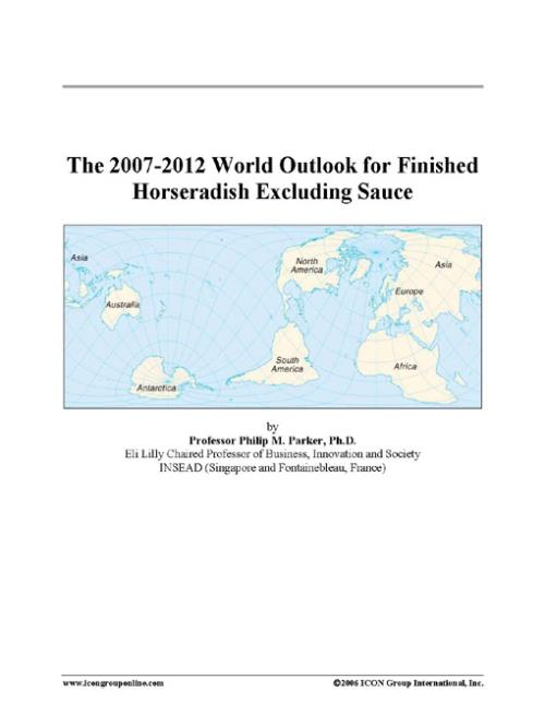 The 2007-2012 World Outlook for Finished Horseradish Excluding Sauce - Product Image