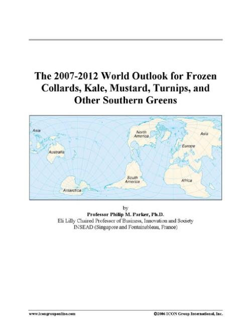 The 2007-2012 World Outlook for Frozen Collards, Kale, Mustard, Turnips, and Other Southern Greens - Product Image