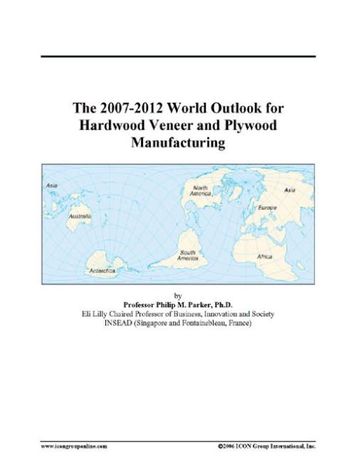The 2007-2012 World Outlook for Hardwood Veneer and Plywood Manufacturing - Product Image