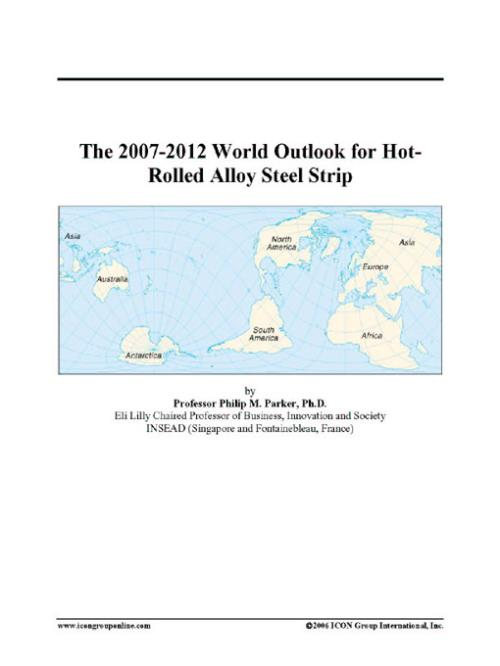 The 2007-2012 World Outlook for Hot-Rolled Alloy Steel Strip - Product Image