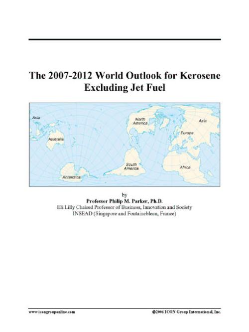 The 2007-2012 World Outlook for Kerosene Excluding Jet Fuel - Product Image