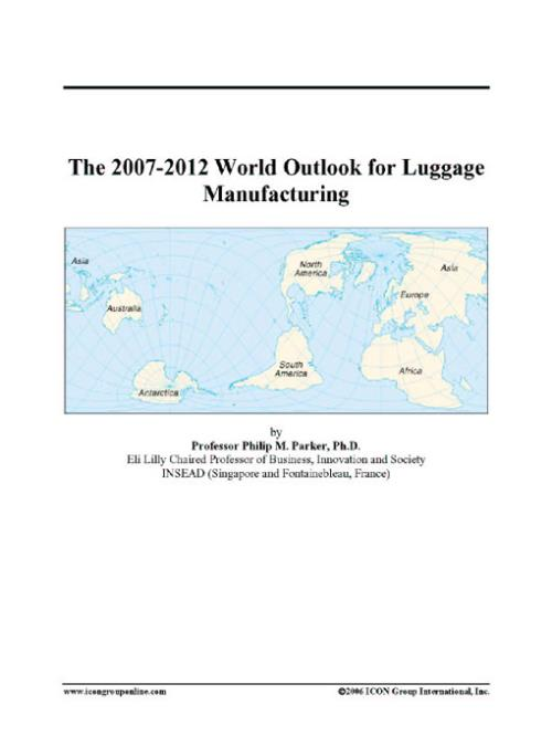 The 2007-2012 World Outlook for Luggage Manufacturing - Product Image