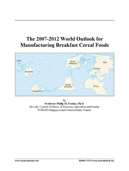 The 2007-2012 World Outlook for Manufacturing Breakfast Cereal Foods - Product Image