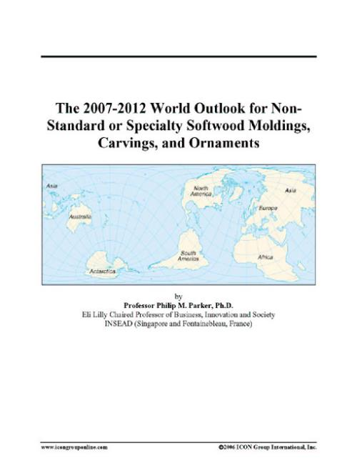 The 2007-2012 World Outlook for Non-Standard or Specialty Softwood Moldings, Carvings, and Ornaments - Product Image