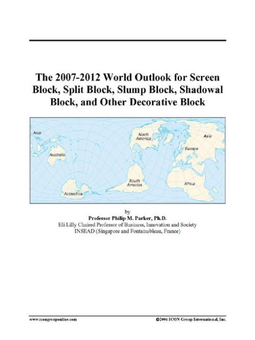 The 2007-2012 World Outlook for Screen Block, Split Block, Slump Block, Shadowal Block, and Other Decorative Block - Product Image