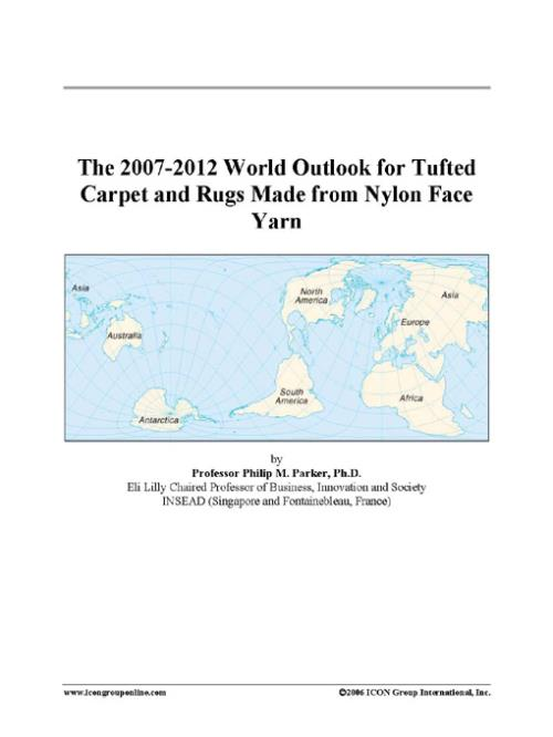 The 2007-2012 World Outlook for Tufted Carpet and Rugs Made from Nylon Face Yarn - Product Image