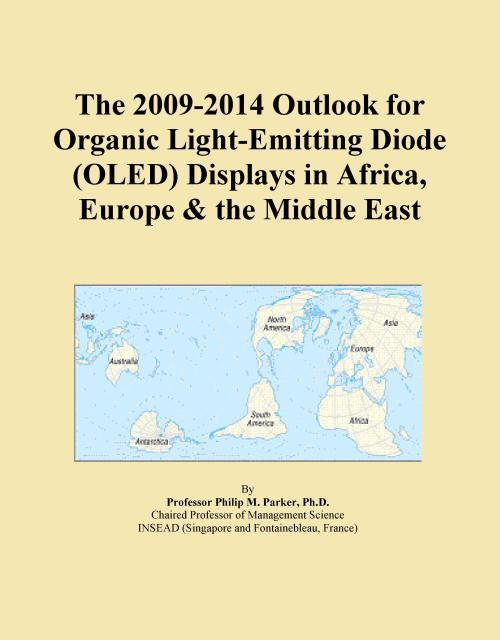 The 2009-2014 Outlook for Organic Light-Emitting Diode (OLED) Displays in Africa, Europe & the Middle East - Product Image