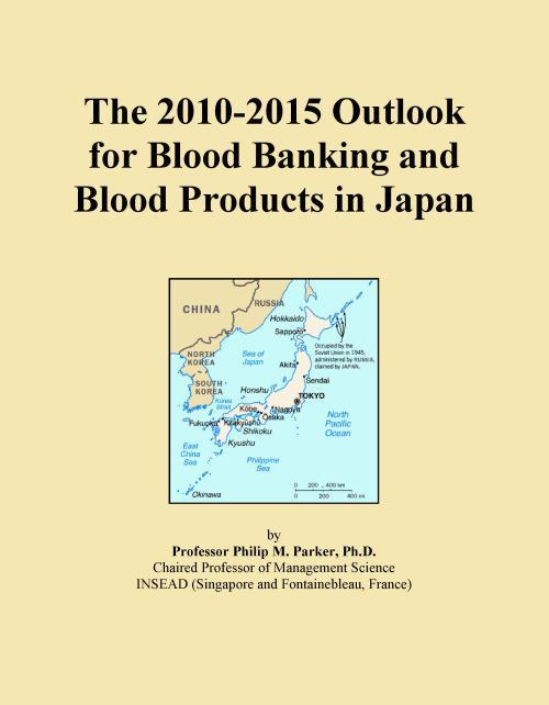 The 2010-2015 Outlook for Blood Banking and Blood Products in Japan - Product Image