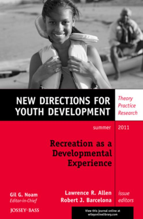 Recreation as a Developmental Experience: Theory Practice Research. New Directions for Youth Development, Number 130. J-B MHS Single Issue Mental Health Services - Product Image